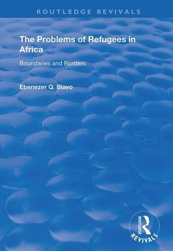 The Problems of Refugees in Africa Boundaries and Borders book cover