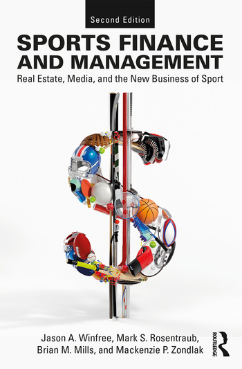Sports Finance and Management Real Estate, Media, and the New Business of Sport, Second Edition book cover