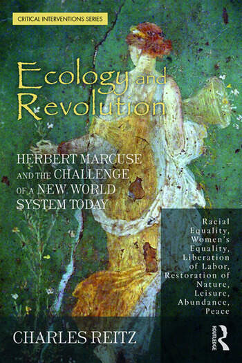 Ecology and Revolution Herbert Marcuse and the Challenge of a New World System Today book cover
