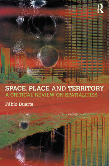 Space, Place and Territory A Critical Review on Spatialities book cover