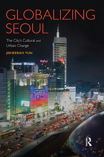 Globalizing Seoul The City's Cultural and Urban Change book cover