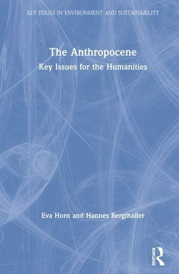 The Anthropocene Key Issues for the Humanities book cover