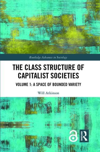 The Class Structure of Capitalist Societies Volume 1: A Space of Bounded Variety book cover