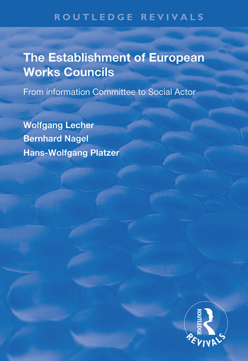 The Establishment of European Works Councils From Information Committee to Social Actor book cover