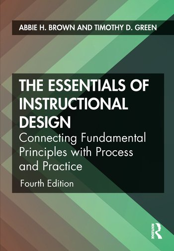 The Essentials of Instructional Design Connecting Fundamental Principles with Process and Practice book cover