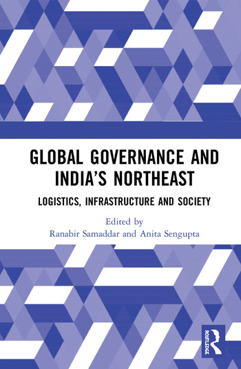 Global Governance and India's North-East Logistics, Infrastructure and Society book cover