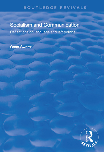 Socialism and Communication Reflections on Language and Left Politics book cover