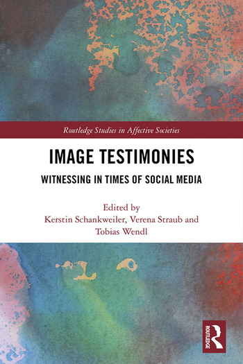 Image Testimonies Witnessing in Times of Social Media book cover