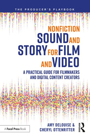 Nonfiction Sound and Story for Film and Video A Practical Guide for Filmmakers and Digital Content Creators book cover