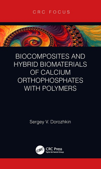 Biocomposites and Hybrid Biomaterials of Calcium Orthophosphates with Polymers book cover