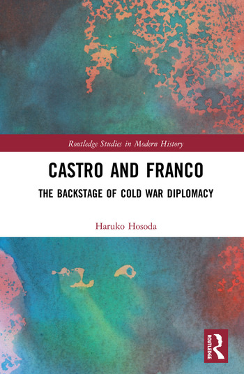 Castro and Franco The Backstage of Cold War Diplomacy book cover