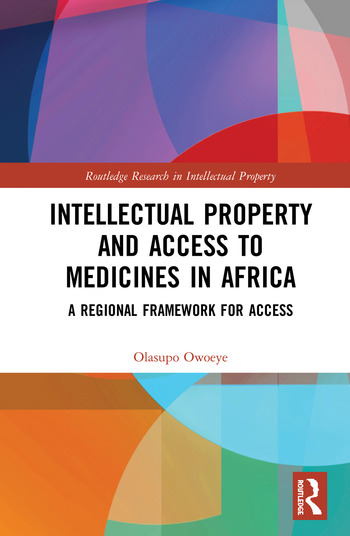 Intellectual Property and Access to Medicines in Africa A Regional Framework for Access book cover