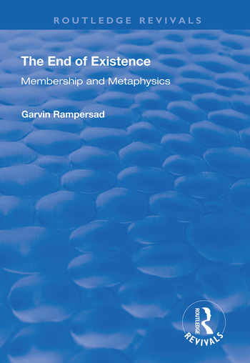 The End of Existence Membership and Metaphysics book cover