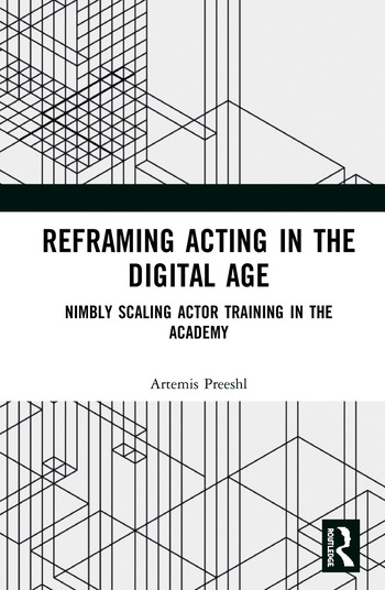 Reframing Acting in the Digital Age Nimbly Scaling Actor Training in the Academy book cover