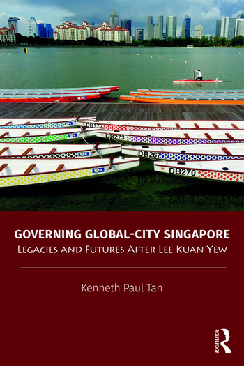 Governing Global-City Singapore Legacies and Futures After Lee Kuan Yew book cover