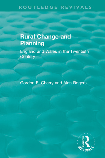 Rural Change and Planning England and Wales in the Twentieth Century book cover