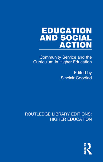 Education and Social Action Community Service and the Curriculum in Higher Education book cover