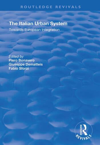 The Italian Urban System Towards European Integration book cover