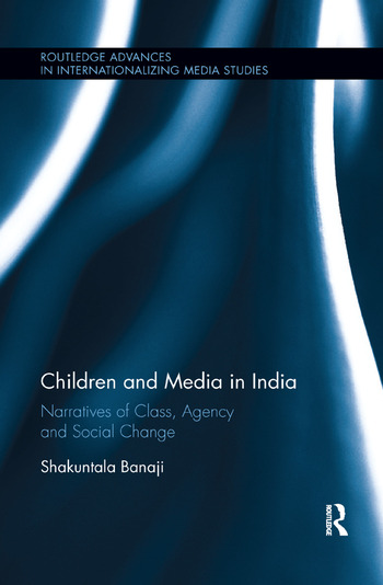Children and Media in India Narratives of Class, Agency and Social Change book cover