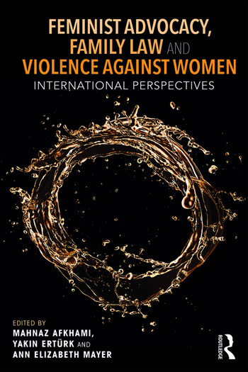 Feminist Advocacy, Family Law and Violence against Women International Perspectives book cover