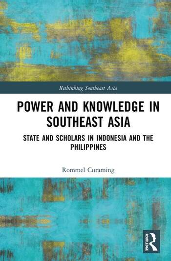 Power and Knowledge in Southeast Asia State and Scholars in Indonesia and the Philippines book cover