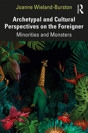 Archetypal and Cultural Perspectives on the Foreigner Minorities and Monsters book cover