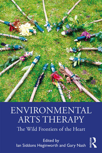 Environmental Arts Therapy The Wild Frontiers of the Heart book cover