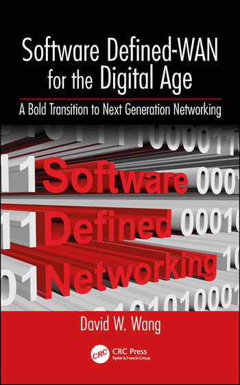 Software Defined-WAN for the Digital Age A Bold Transition to Next Generation Networking book cover
