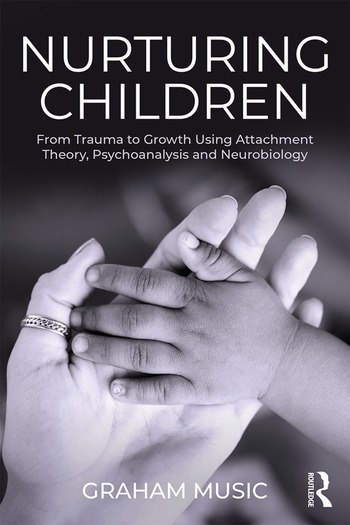 Nurturing Children From Trauma to Growth Using Attachment Theory, Psychoanalysis and Neurobiology book cover
