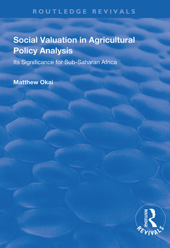 Social Valuation in Agricultural Policy Analysis Its Significance for Sub-Saharan Africa book cover