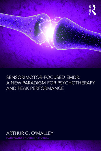Sensorimotor-Focused EMDR A New Paradigm for Psychotherapy and Peak Performance book cover