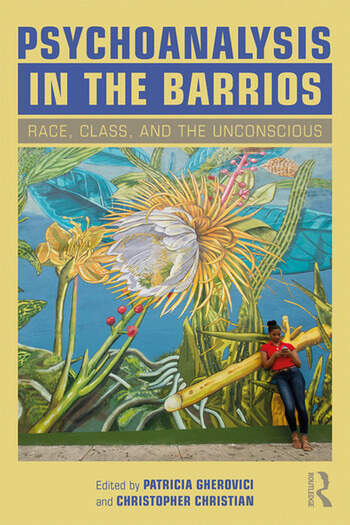 Psychoanalysis in the Barrios Race, Class, and the Unconscious book cover