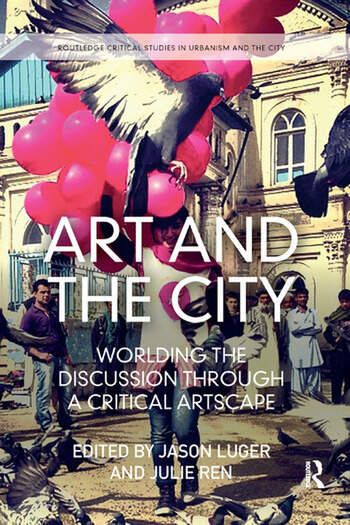 Art and the City Worlding the Discussion through a Critical Artscape book cover