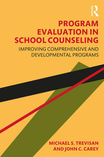 Program Evaluation in School Counseling Improving Comprehensive and Developmental Programs book cover