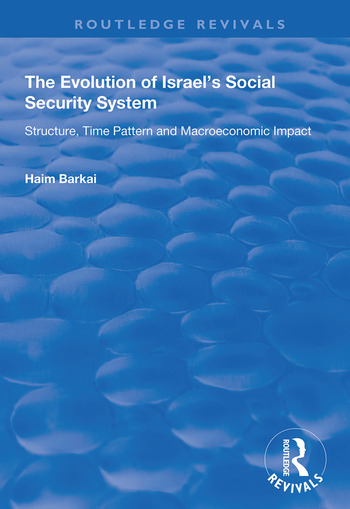 The Evolution of Israel's Social Security System Structure, Time Pattern and Macroeconomic Impact book cover