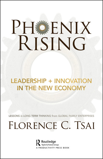 Phoenix Rising – Leadership + Innovation in the New Economy Lessons in Long-Term Thinking from Global Family Enterprises book cover