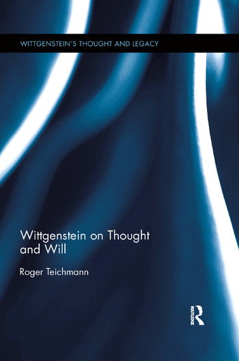 Wittgenstein on Thought and Will book cover