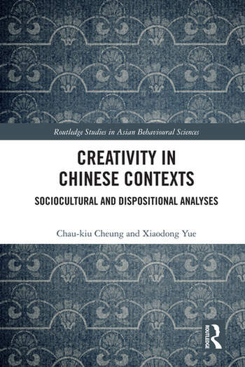 Creativity in Chinese Contexts Sociocultural and Dispositional Analyses book cover