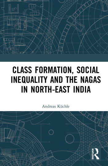Class Formation, Social Inequality and the Nagas in North-East India book cover