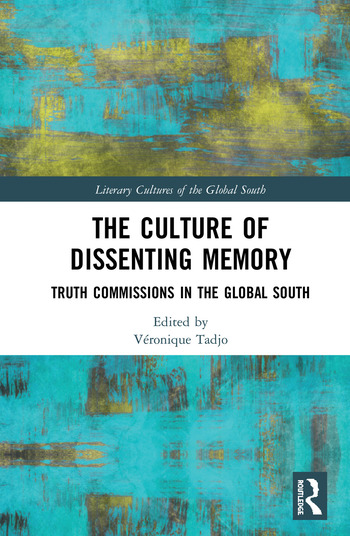 The Culture of Dissenting Memory Truth Commissions in the Global South book cover
