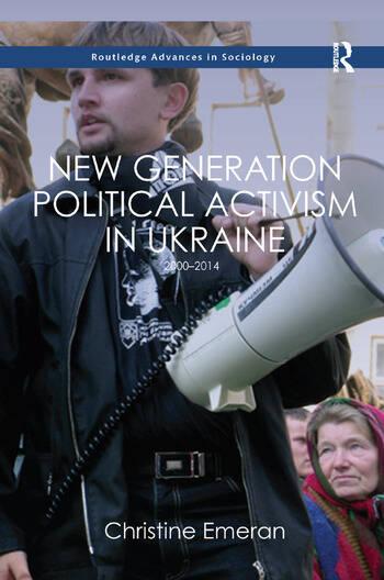 New Generation Political Activism in Ukraine 2000–2014 book cover