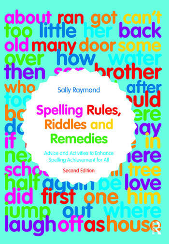 Spelling Rules, Riddles and Remedies Advice and Activities to Enhance Spelling Achievement for All book cover