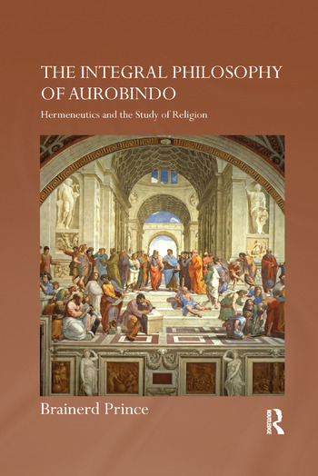 The Integral Philosophy of Aurobindo Hermeneutics and the Study of Religion book cover