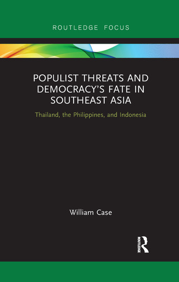 Populist Threats and Democracy's Fate in Southeast Asia Thailand, the Philippines, and Indonesia book cover