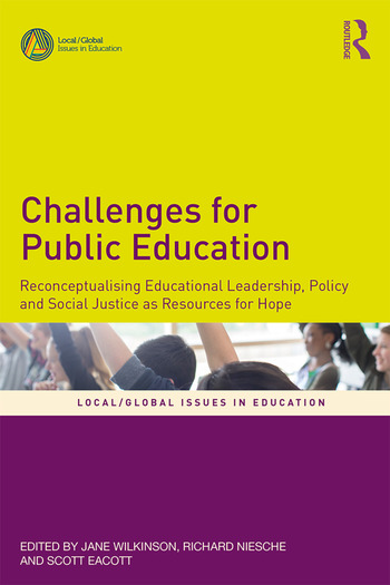 Challenges for Public Education Reconceptualising Educational Leadership, Policy and Social Justice as Resources for Hope book cover