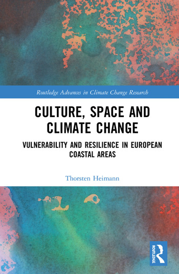Culture, Space and Climate Change Vulnerability and Resilience in European Coastal Areas book cover