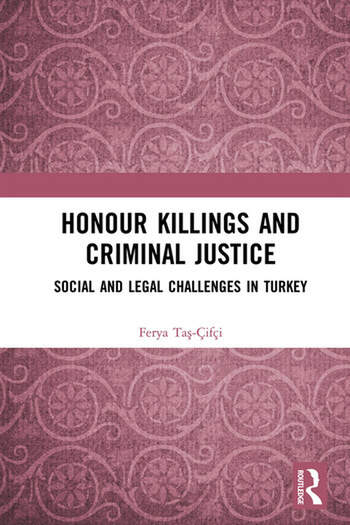 Honour Killings and Criminal Justice Social and Legal Challenges in Turkey book cover