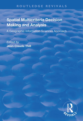 Spatial Multicriteria Decision Making and Analysis A Geographic Information Sciences Approach book cover