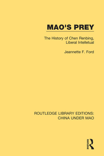 Mao's Prey The History of Chen Renbing, Liberal Intelletual book cover