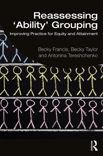 Reassessing 'Ability' Grouping Improving Practice for Equity and Attainment book cover
